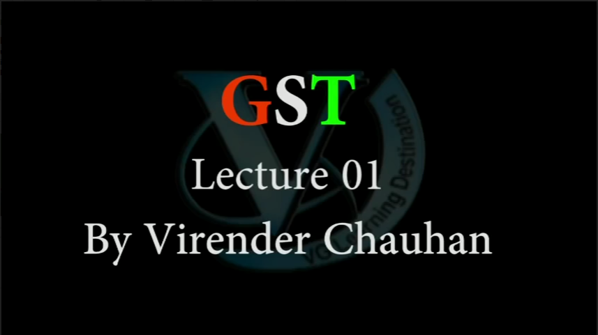 Introduction of GST Course- Virender Chauhan | VG Learning Destination