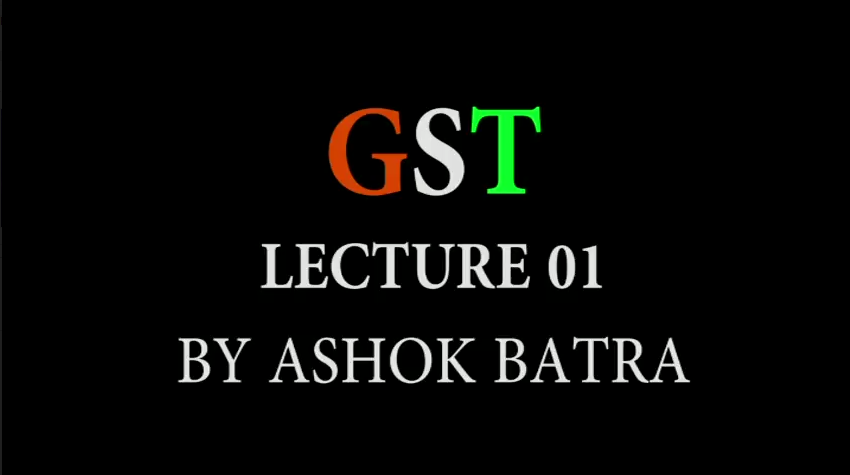 Lecture on GST course- CA Ashok Batra | VG Learning Destination